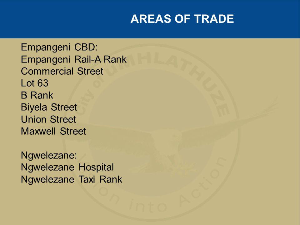 Empangeni CBD: Empangeni Rail-A Rank Commercial Street Lot 63 B Rank Biyela Street Union Street Maxwell Street Ngwelezane: Ngwelezane Hospital Ngwelezane Taxi Rank AREAS OF TRADE