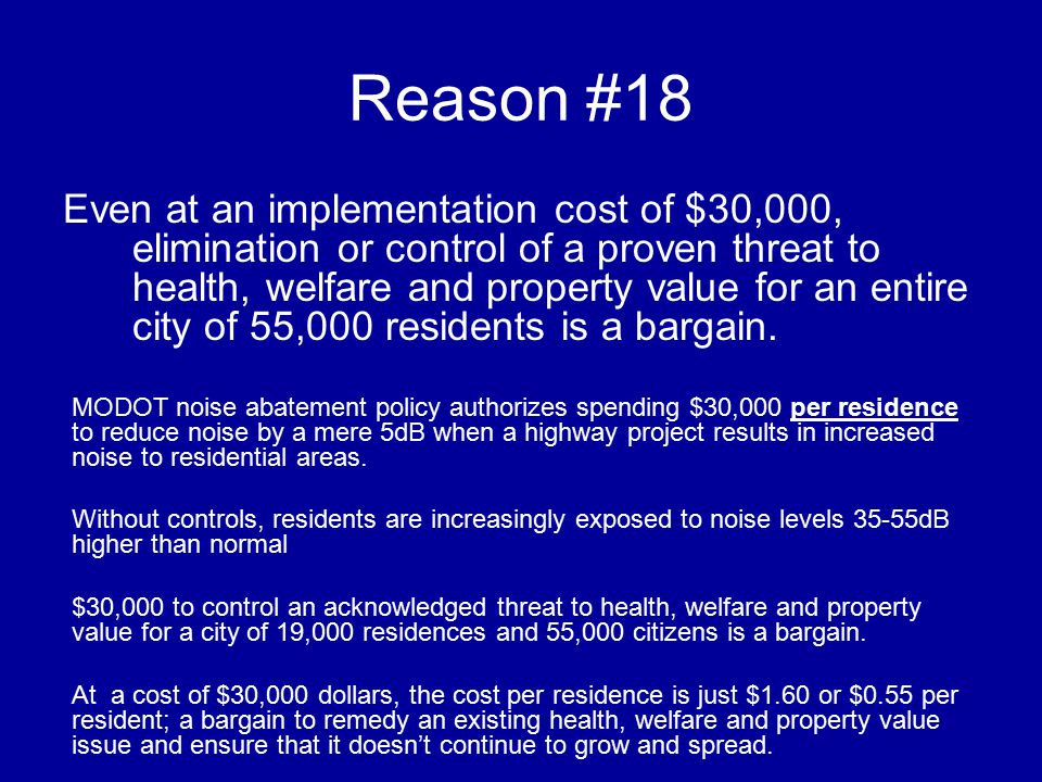 Reason #18 Even at an implementation cost of $30,000, elimination or control of a proven threat to health, welfare and property value for an entire city of 55,000 residents is a bargain.