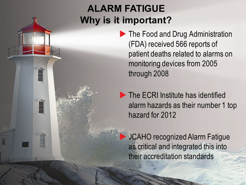 7 ALARM FATIGUE Why is it important.