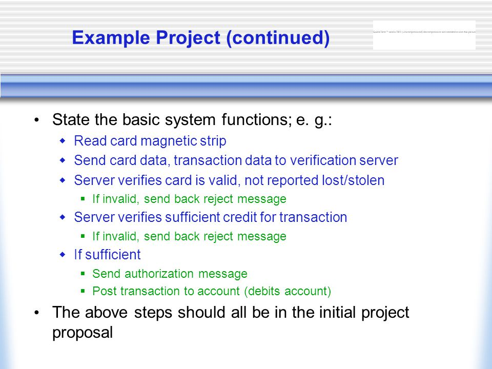 Example Project (continued) State the basic system functions; e.