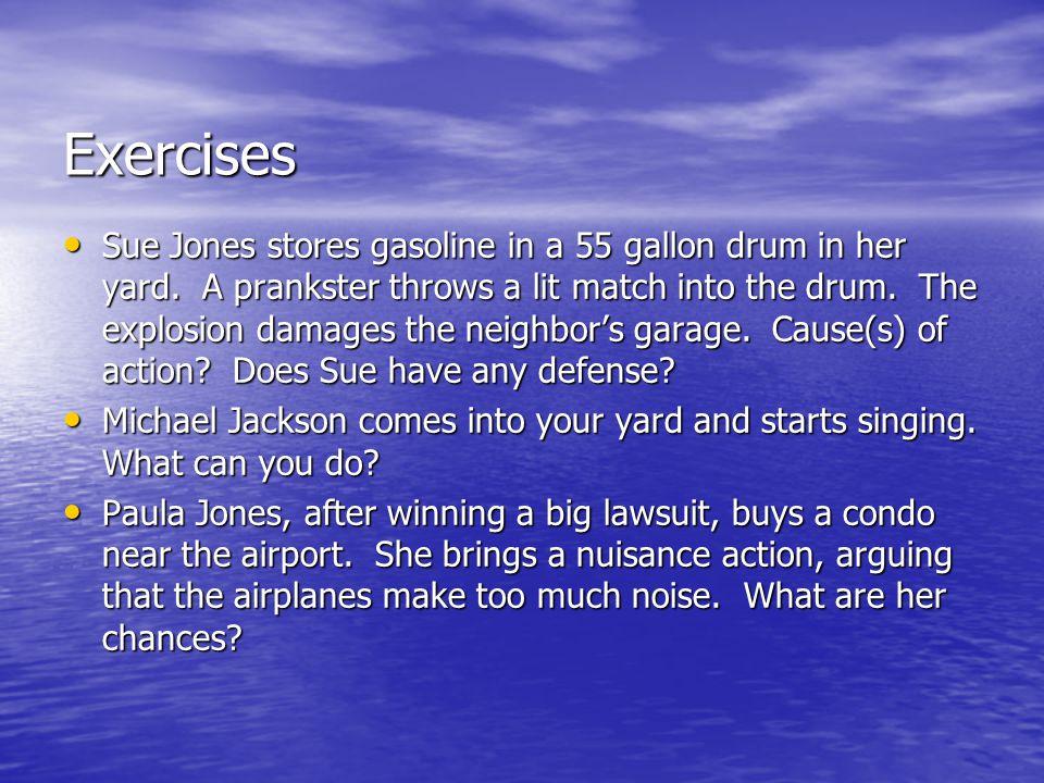 Exercises Sue Jones stores gasoline in a 55 gallon drum in her yard.