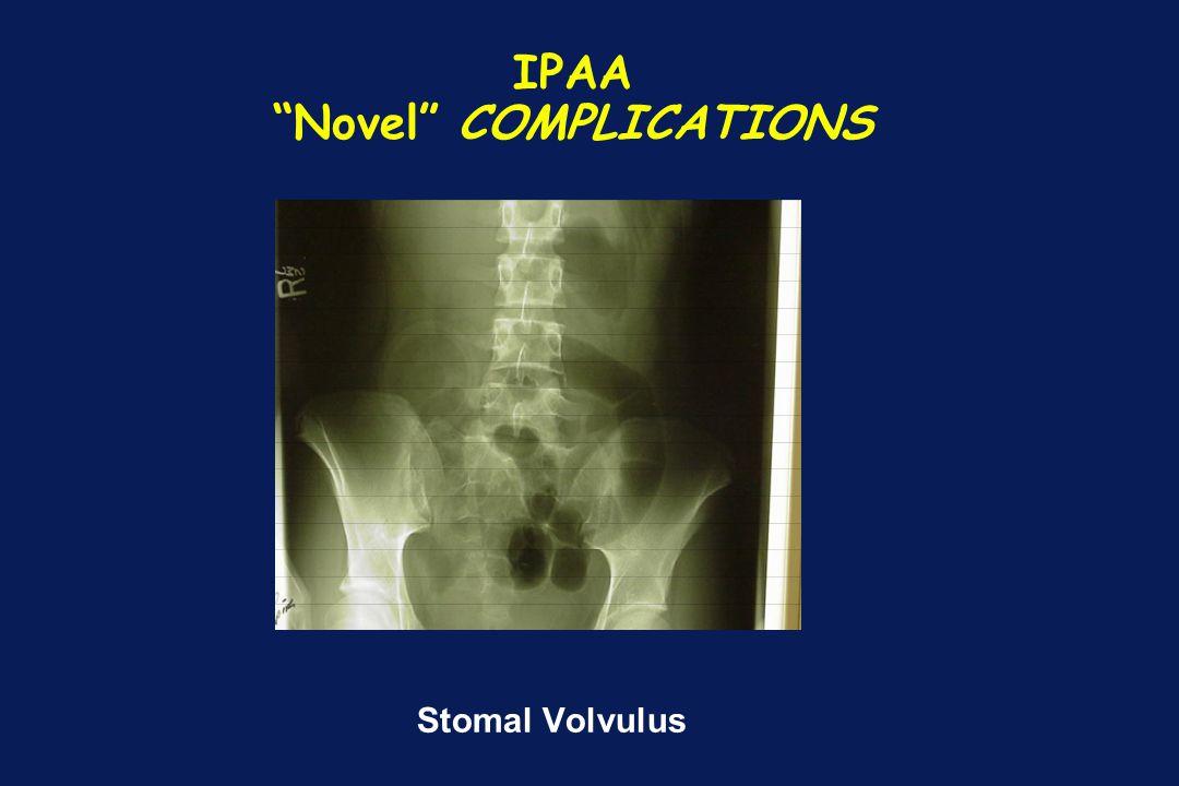 "IPAA ""Novel"" COMPLICATIONS Stomal Volvulus"