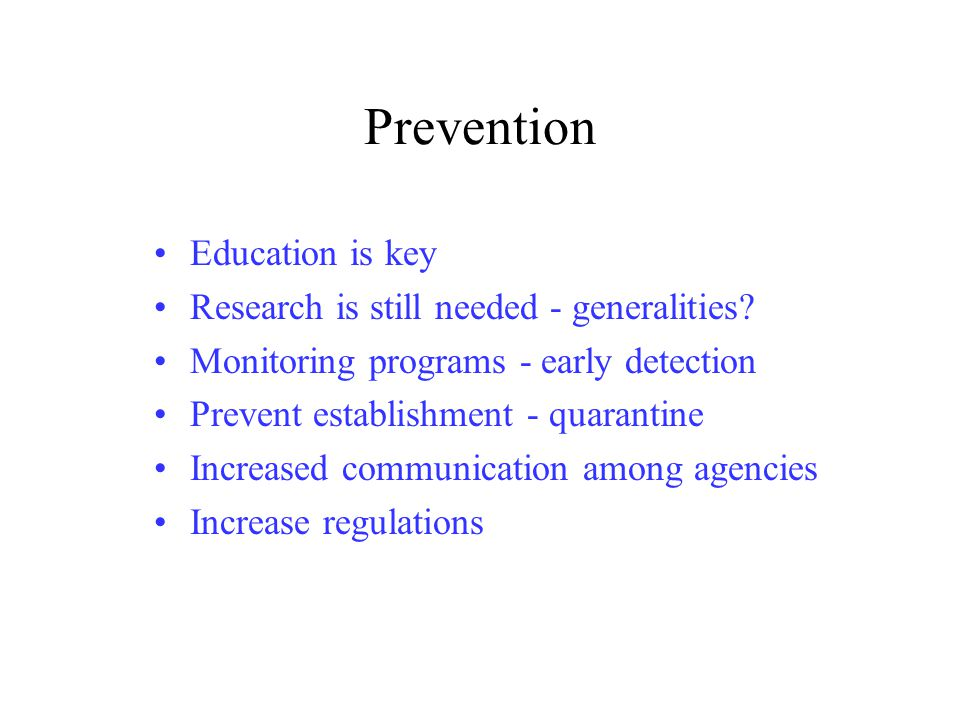 Prevention Education is key Research is still needed - generalities.