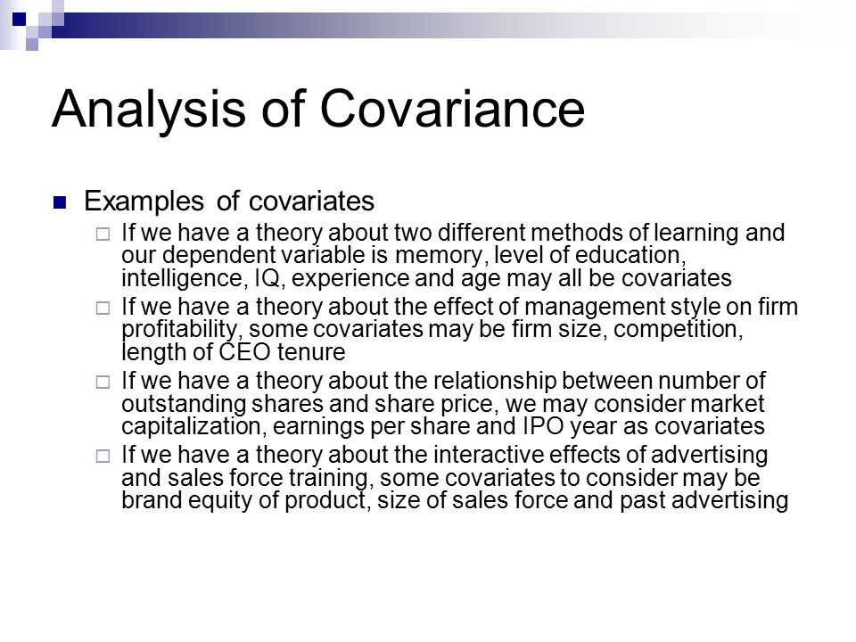 Analysis of Covariance One way of understanding ANCOVA is in terms of deviations from a common regression line  If the regression lines of the dependent variable vs.