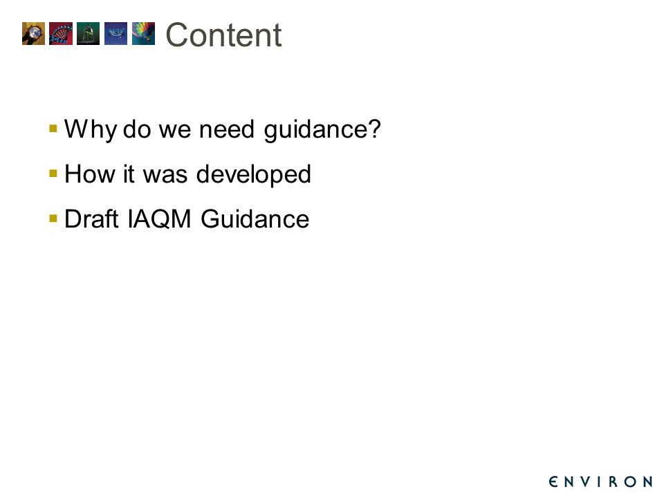 Content  Why do we need guidance  How it was developed  Draft IAQM Guidance