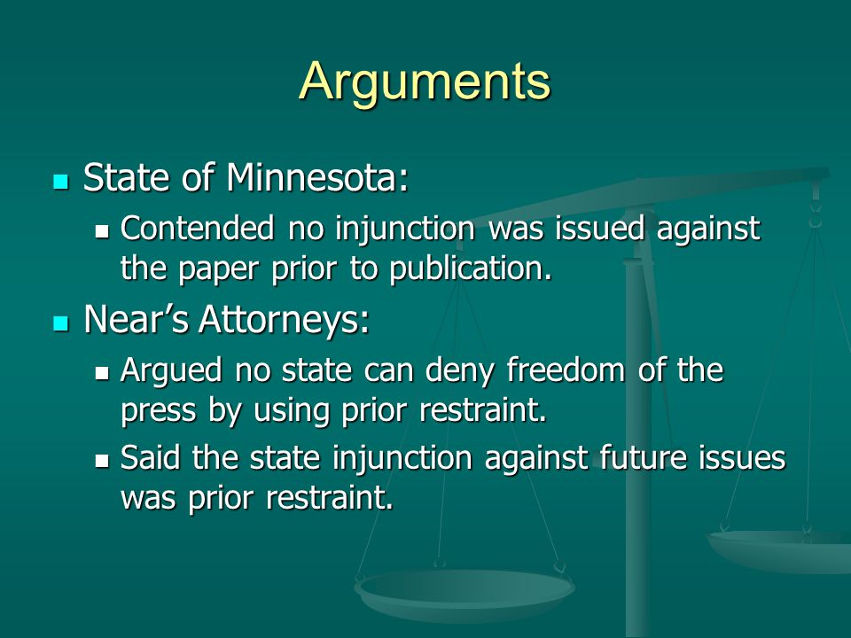 Arguments State of Minnesota: State of Minnesota: Contended no injunction was issued against the paper prior to publication. Contended no injunction w