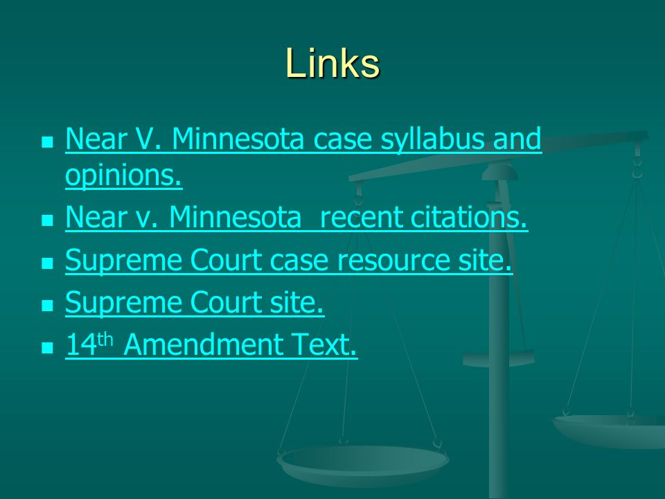Links Near V. Minnesota case syllabus and opinions. Near V. Minnesota case syllabus and opinions. Near v. Minnesota recent citations. Supreme Court ca