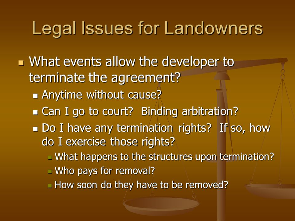 Legal Issues for Landowners What events allow the developer to terminate the agreement? What events allow the developer to terminate the agreement? An