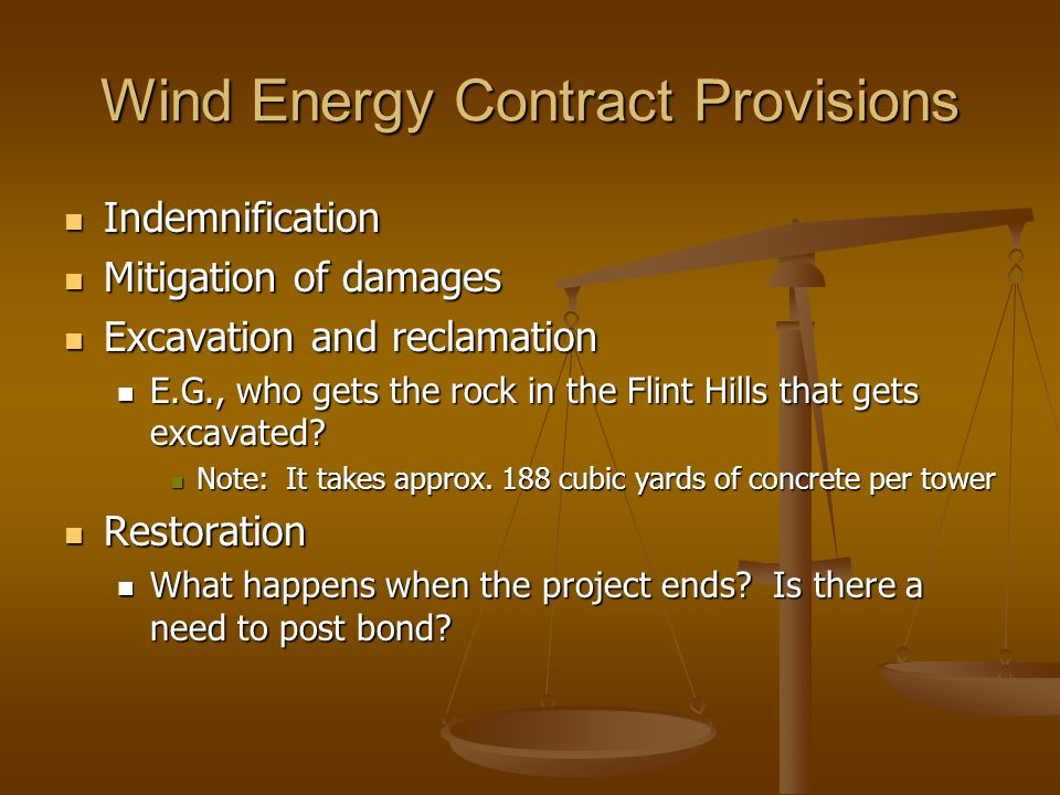 Wind Energy Contract Provisions Indemnification Indemnification Mitigation of damages Mitigation of damages Excavation and reclamation Excavation and