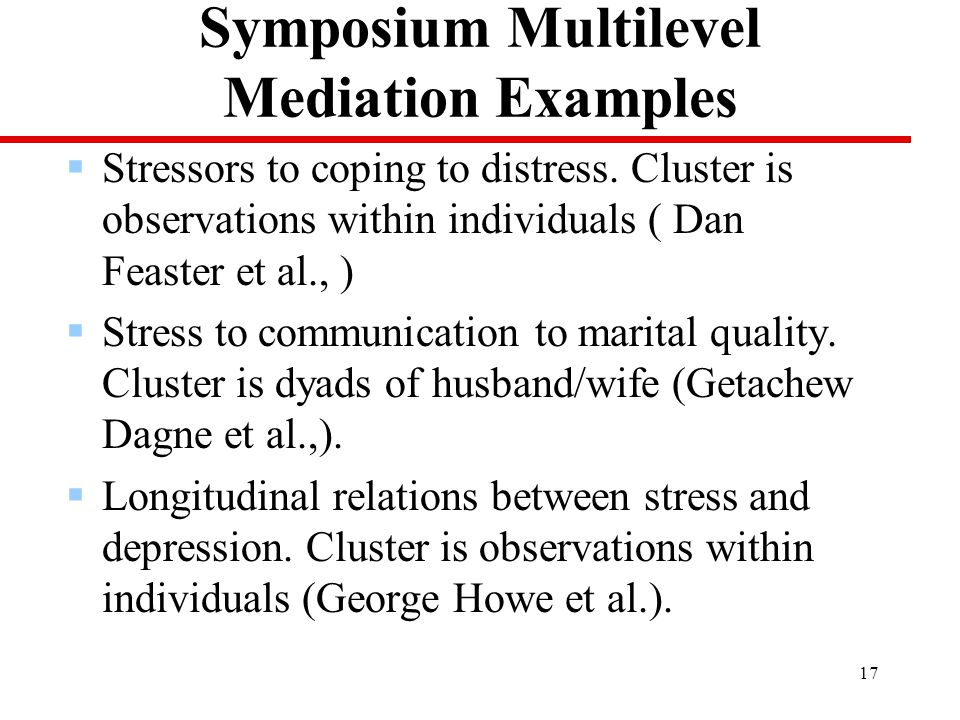 17 Symposium Multilevel Mediation Examples  Stressors to coping to distress.