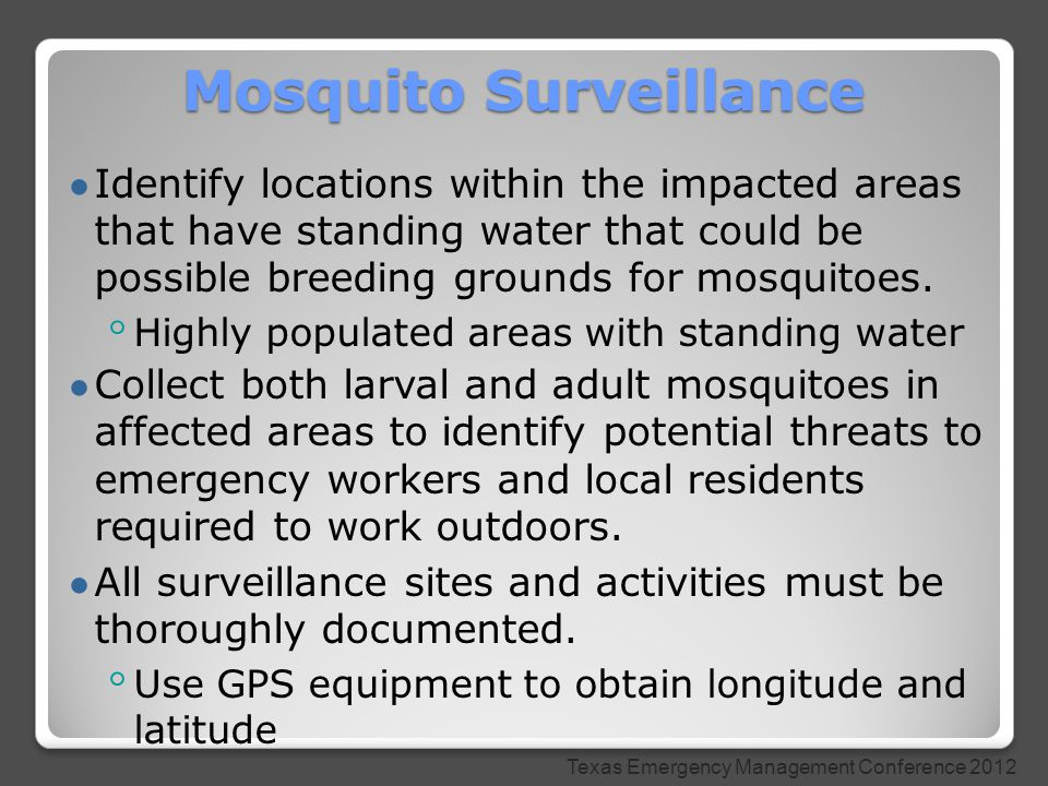 ● Identify locations within the impacted areas that have standing water that could be possible breeding grounds for mosquitoes. ◦ Highly populated are