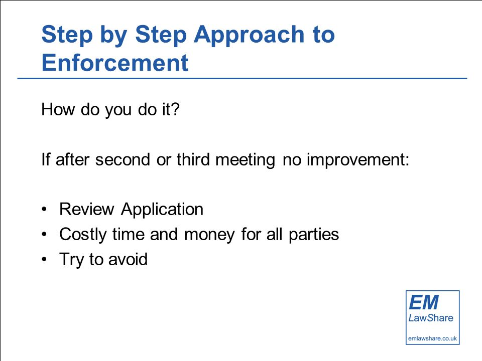 Step by Step Approach to Enforcement How do you do it.