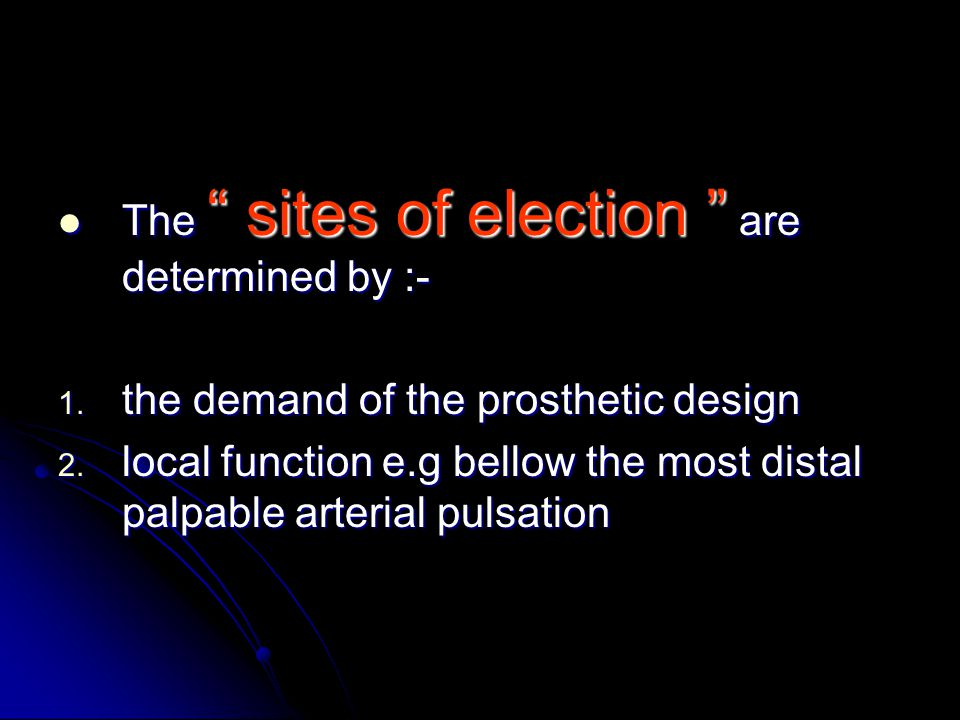 The sites of election are determined by :- The sites of election are determined by :- 1.