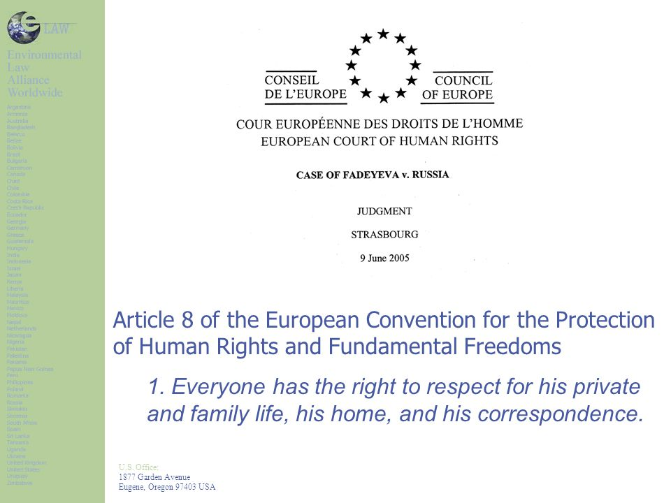 U.S. Office: 1877 Garden Avenue Eugene, Oregon 97403 USA Article 8 of the European Convention for the Protection of Human Rights and Fundamental Freed