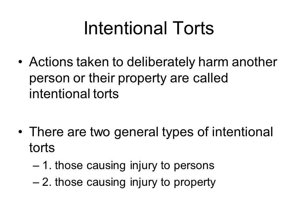 Torts That Harm Property Tort law protects your property in 2 ways: –1.