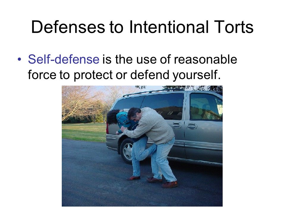Defenses to Intentional Torts Self-defense is the use of reasonable force to protect or defend yourself.