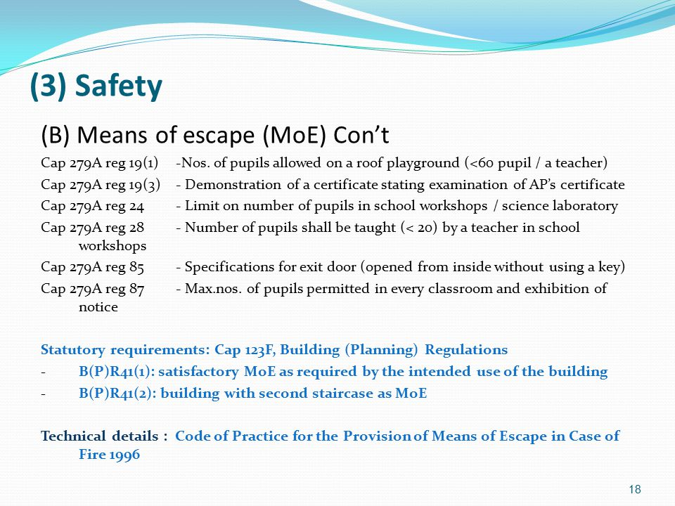 (3) Safety (B) Means of escape (MoE) Con't Cap 279A reg 19(1) -Nos.