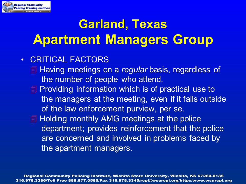 Garland, Texas Apartment Managers Group CRITICAL FACTORS  Having meetings on a regular basis, regardless of the number of people who attend.