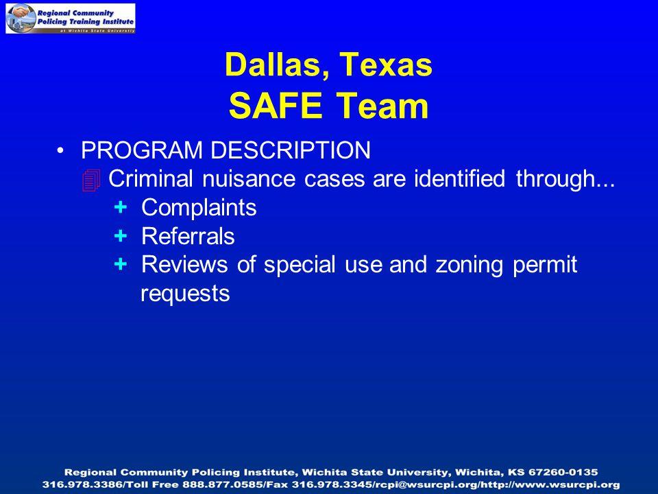 Dallas, Texas SAFE Team PROGRAM DESCRIPTION  Criminal nuisance cases are identified through...