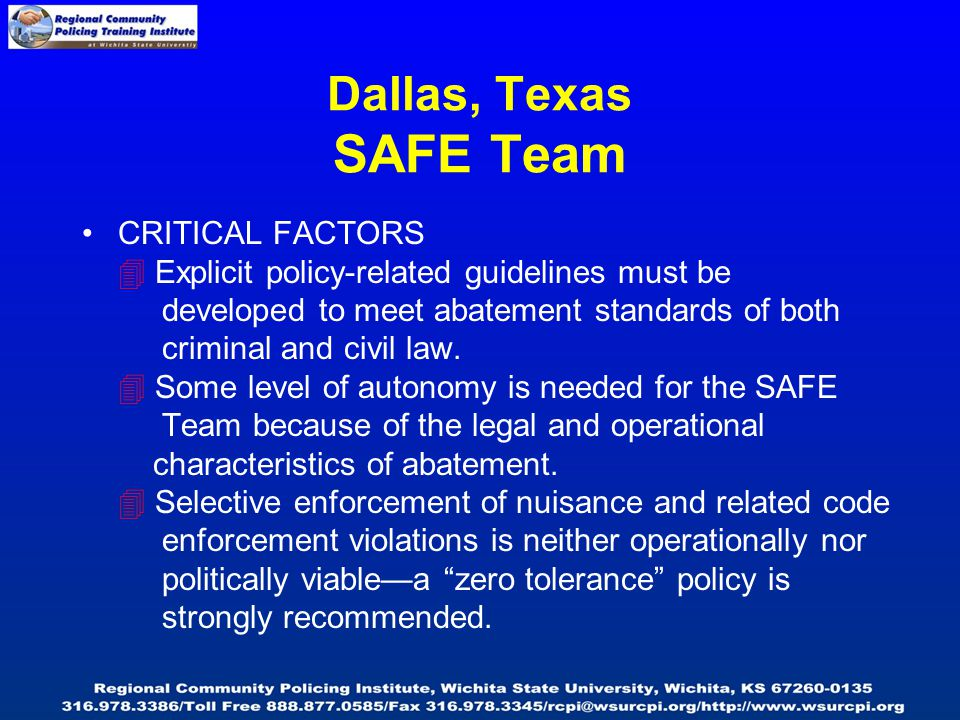 Dallas, Texas SAFE Team CRITICAL FACTORS  Explicit policy-related guidelines must be developed to meet abatement standards of both criminal and civil law.
