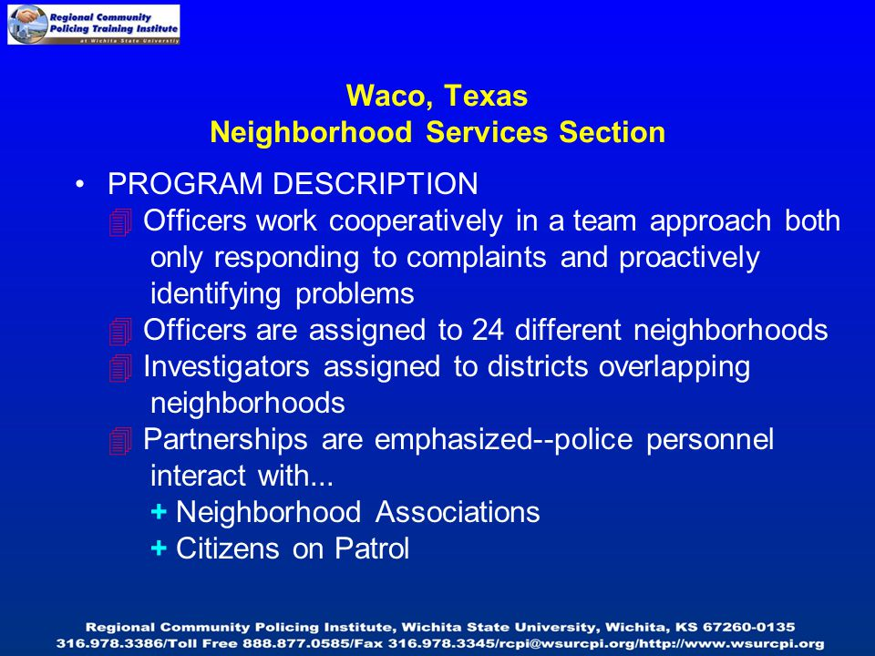 PROGRAM DESCRIPTION  Officers work cooperatively in a team approach both only responding to complaints and proactively identifying problems  Officer