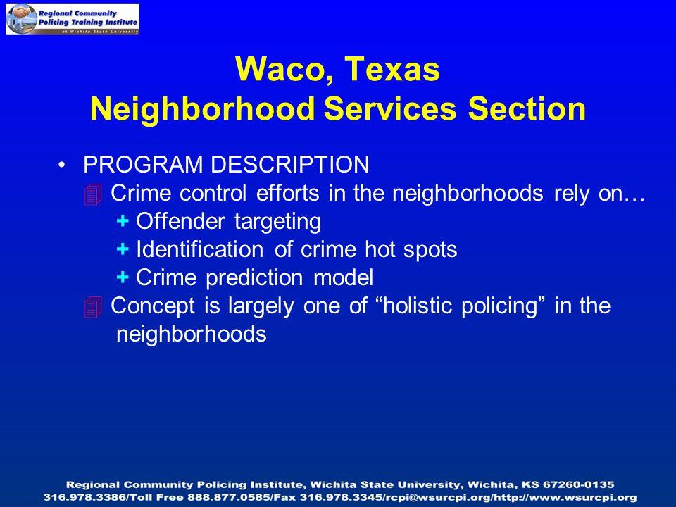 PROGRAM DESCRIPTION  Crime control efforts in the neighborhoods rely on… + Offender targeting + Identification of crime hot spots + Crime prediction