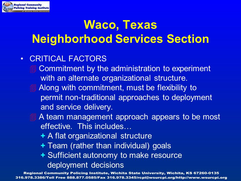 CRITICAL FACTORS  Commitment by the administration to experiment with an alternate organizational structure.