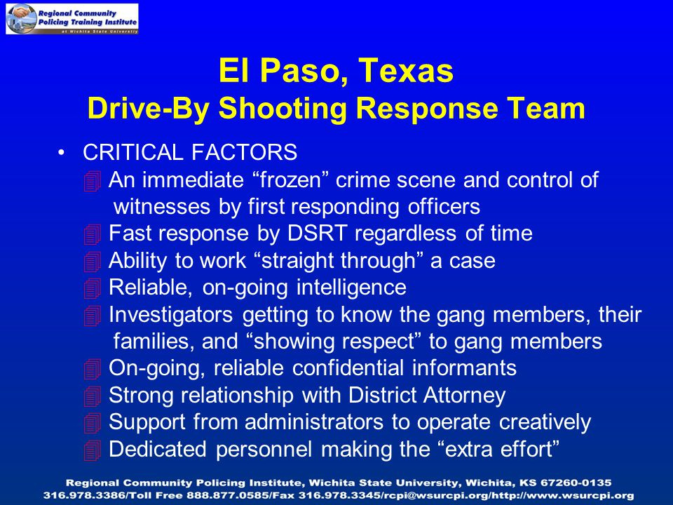 """CRITICAL FACTORS  An immediate """"frozen"""" crime scene and control of witnesses by first responding officers  Fast response by DSRT regardless of time"""