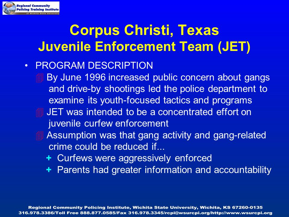 PROGRAM DESCRIPTION  By June 1996 increased public concern about gangs and drive-by shootings led the police department to examine its youth-focused