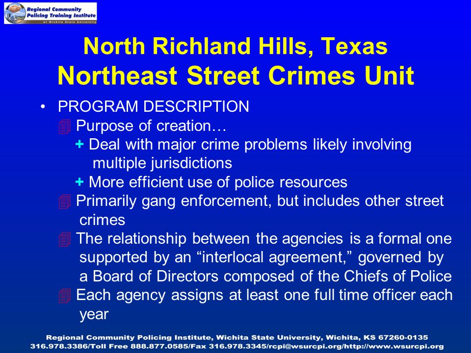 North Richland Hills, Texas Northeast Street Crimes Unit PROGRAM DESCRIPTION  Purpose of creation… + Deal with major crime problems likely involving