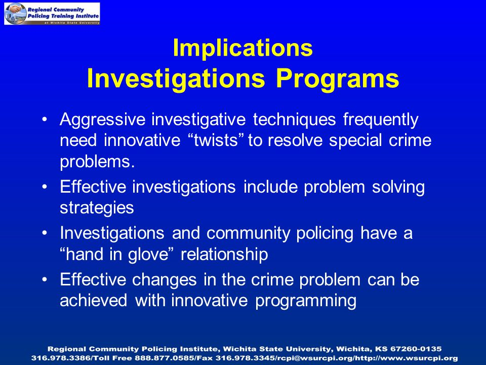 Implications Investigations Programs Aggressive investigative techniques frequently need innovative twists to resolve special crime problems.