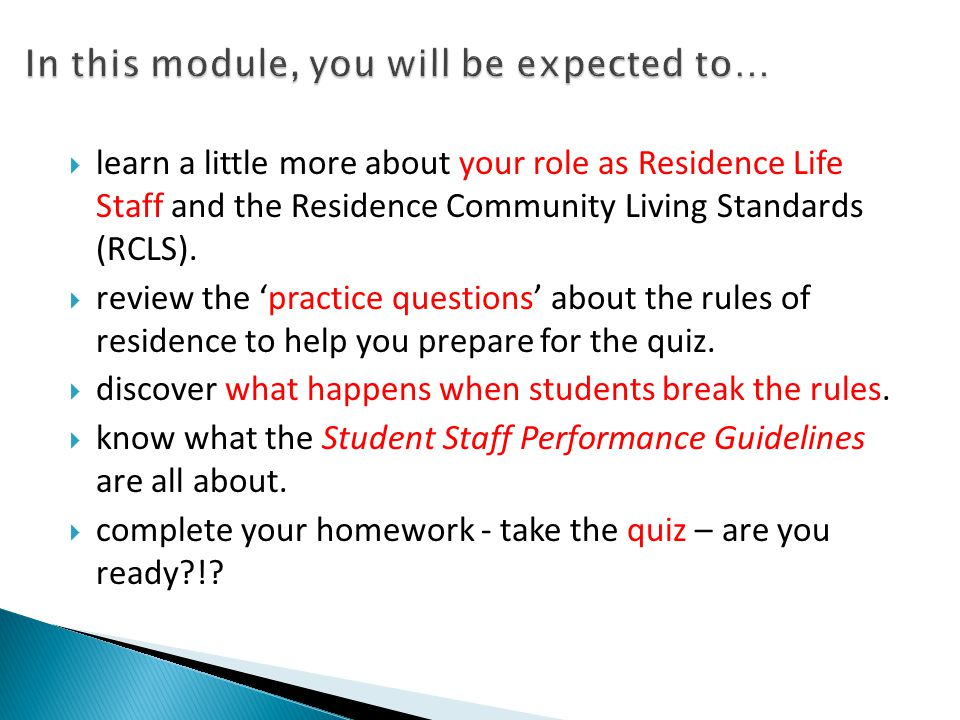  learn a little more about your role as Residence Life Staff and the Residence Community Living Standards (RCLS).