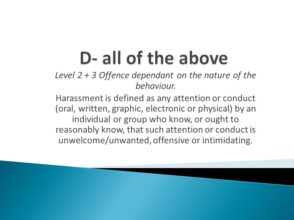 Level 2 + 3 Offence dependant on the nature of the behaviour.