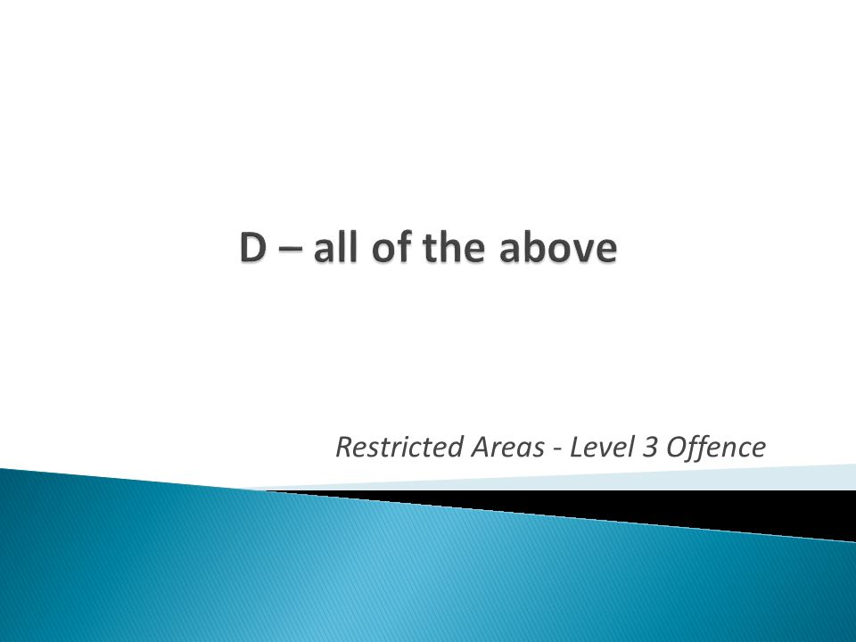Restricted Areas - Level 3 Offence