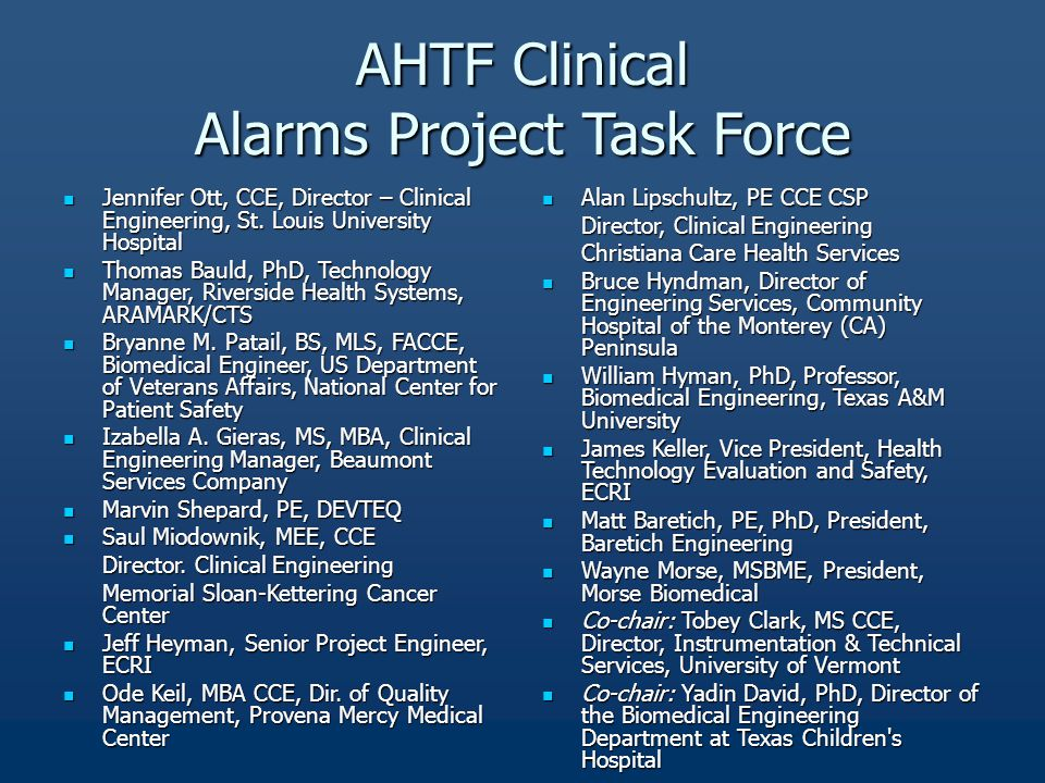 AHTF Clinical Alarms Project Task Force Jennifer Ott, CCE, Director – Clinical Engineering, St.