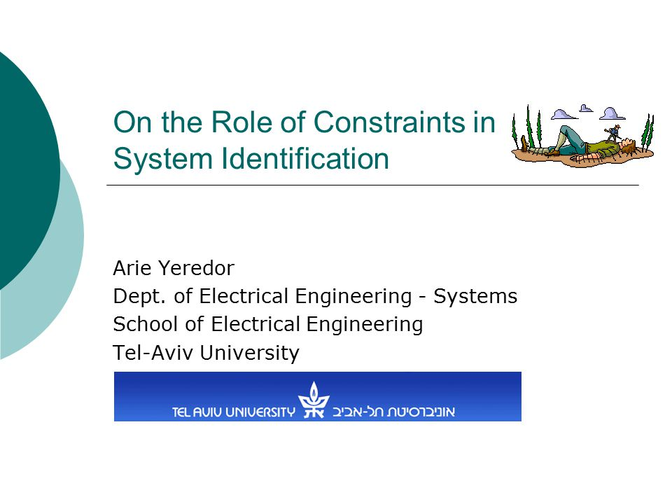 On the Role of Constraints in System Identification Arie Yeredor Dept.