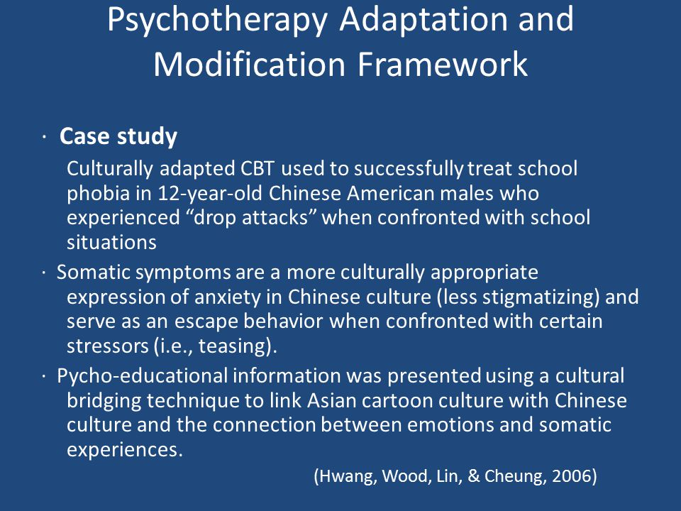 Psychotherapy Adaptation and Modification Framework ∙ Case study Culturally adapted CBT used to successfully treat school phobia in 12-year-old Chines