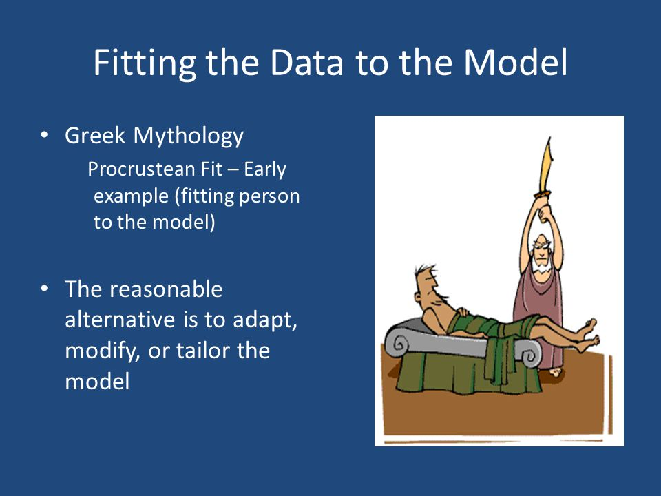 Fitting the Model to the Data In the case of psychotherapy: – The adaptation should retain the essence (key theoretical constructs, theory of change, and basic procedures) of the model; yet the model of adaptation should take into consideration the unique characteristics of the population being served.