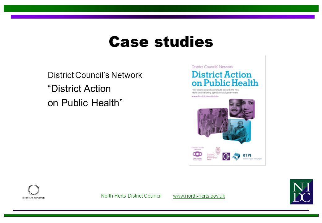 North Herts District Council www.north-herts.gov.ukwww.north-herts.gov.uk Case studies District Council's Network District Action on Public Health