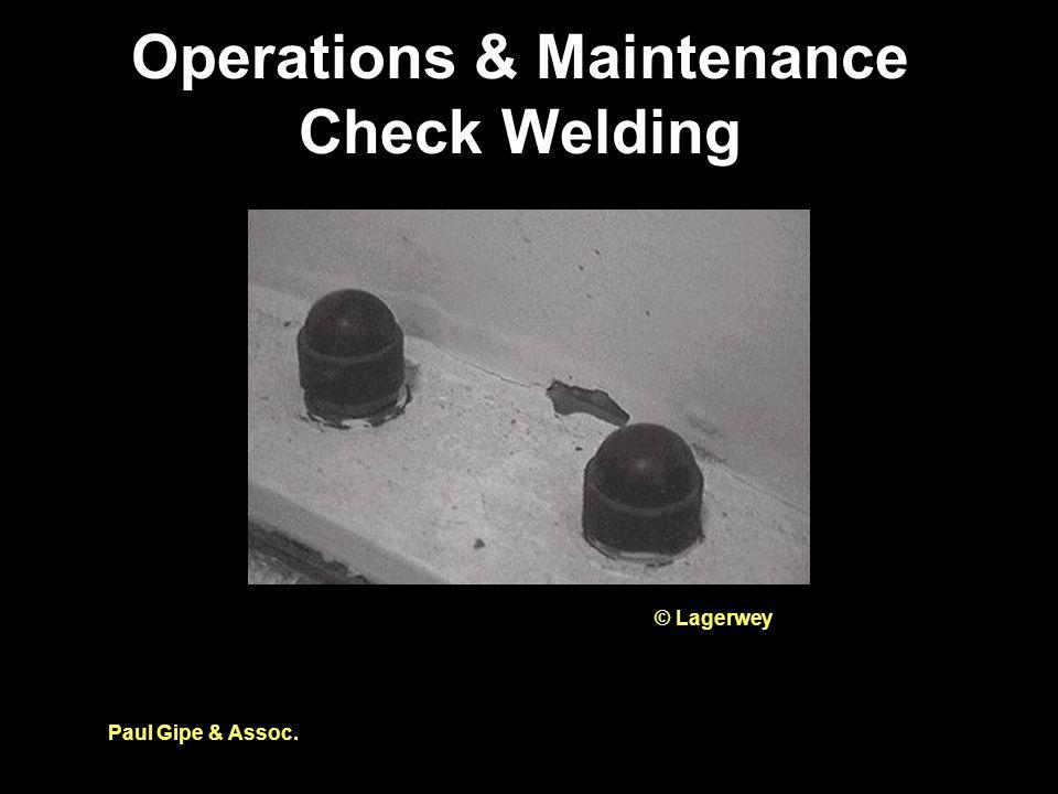 Operations & Maintenance Check Welding Paul Gipe & Assoc. © Lagerwey
