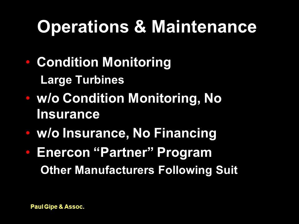 "Operations & Maintenance Condition Monitoring Large Turbines w/o Condition Monitoring, No Insurance w/o Insurance, No Financing Enercon ""Partner"" Prog"