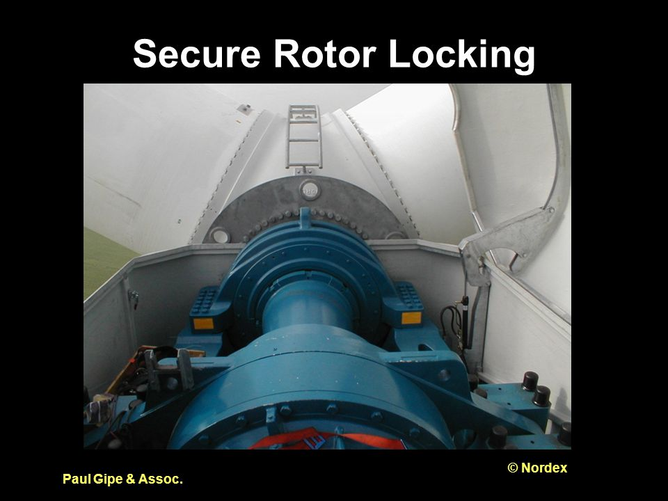 Secure Rotor Locking Paul Gipe & Assoc. © Nordex