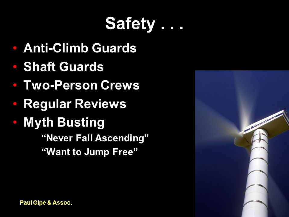 """Safety... Paul Gipe & Assoc. Anti-Climb Guards Shaft Guards Two-Person Crews Regular Reviews Myth Busting """"Never Fall Ascending"""" """"Want to Jump Free"""""""