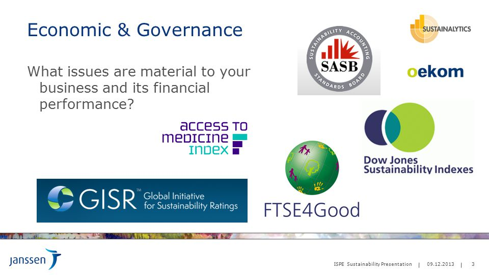 Economic & Governance What issues are material to your business and its financial performance.