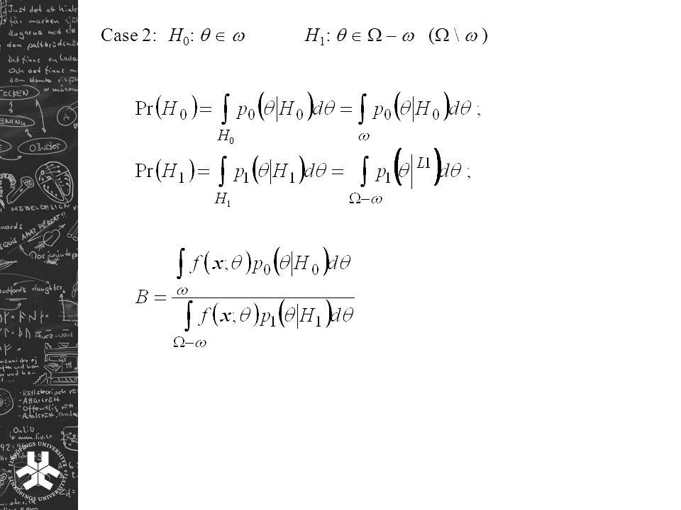 Case 2:H 0 :    H 1 :    –  (  \  )