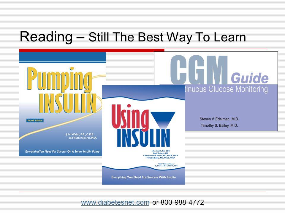 Reading – Still The Best Way To Learn www.diabetesnet.comwww.diabetesnet.com or 800-988-4772