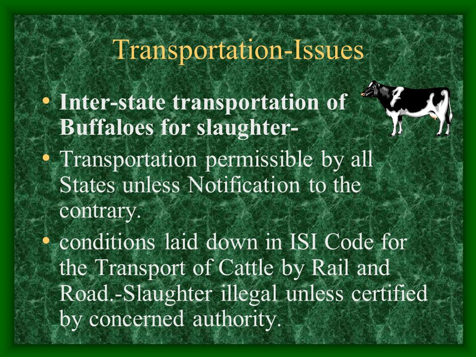 Transportation-Issues Inter-state transportation of Buffaloes for slaughter- Transportation permissible by all States unless Notification to the contr