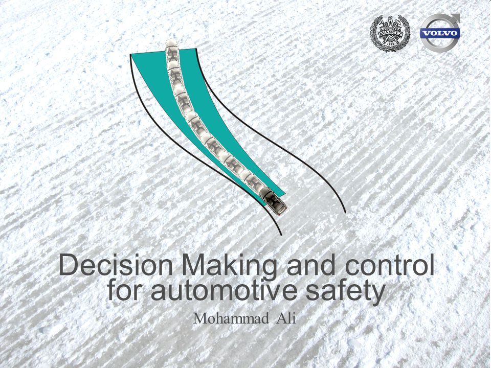 2012-09-21 1 Decision Making and control for automotive safety Mohammad Ali