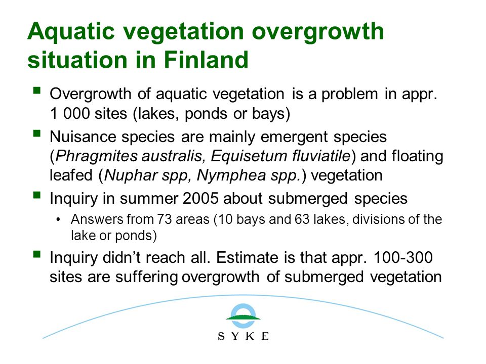 Aquatic vegetation overgrowth situation in Finland  Overgrowth of aquatic vegetation is a problem in appr.