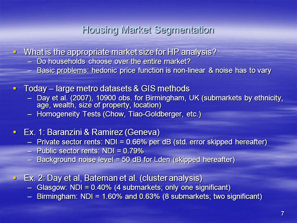 7 Housing Market Segmentation  What is the appropriate market size for HP analysis? –Do households choose over the entire market? –Basic problems: he